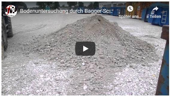 Bodenuntersuchung durch Baggerschürfe (Youtube-Link)